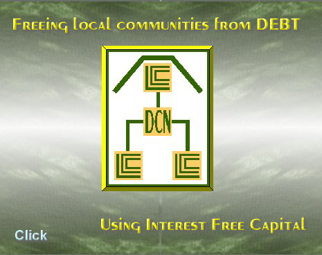 Freeing local communities from DEBT using Interest Free Capital